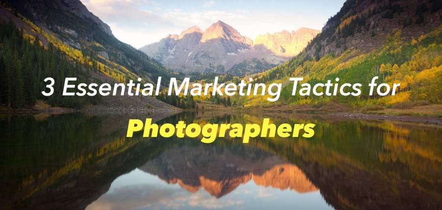 3-breakthrough-marketing-tactics-for-photographers